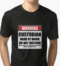 5c032490d Warning Custodian Hard At Work Do Not Disturb Tri-blend T-Shirt
