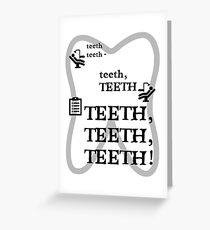 TEETH TEETH TEETH - full tweet version Greeting Card