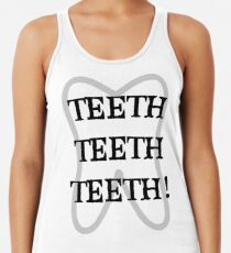 TEETH TEETH TEETH Racerback Tank Top