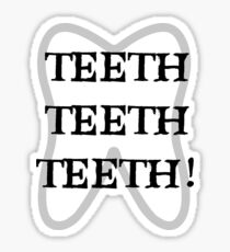 TEETH TEETH TEETH Sticker