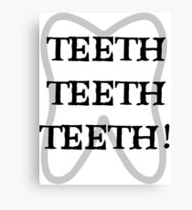TEETH TEETH TEETH Canvas Print