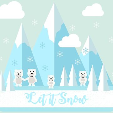 Let It Snow Bears. Winter Gifts for Kids & Adults. by Mia-Kara