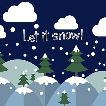 Let It Snow.Awesome Winter Gifts.Christmas.NewYear.Winter by Mia-Kara