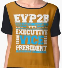 EVP2B ON MY WAY TO EXECUTIVE VICE PRESIDENT Women's Chiffon Top