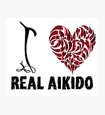 Real Aikido T Shirt Design I Love Real Aikido Photographic Print