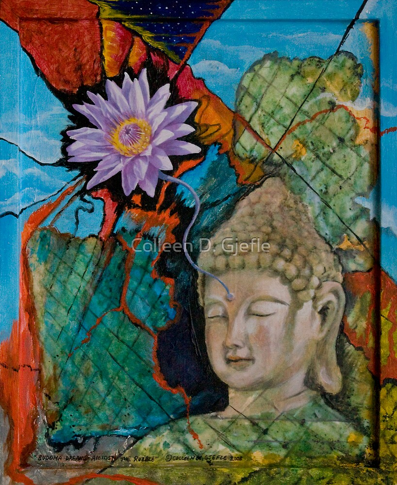 Buddha Dreams Amidst the Rubble by Colleen D. Gjefle