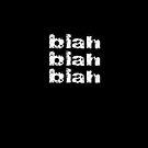 Blah Blah Blah! T-Shirt Nonsense Words Speech - Boring Office Meeting by deanworld