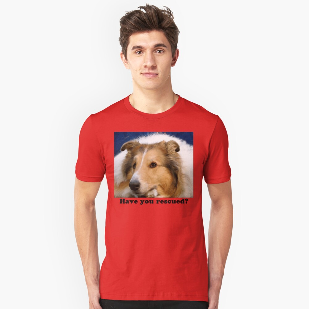 Have You Rescued? Unisex T-Shirt Front