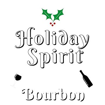 Funny Holiday Spirit Bourbon Christmas Drinking Shirt by techman516
