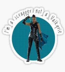 I'm a scrapper, not a valkyrie Sticker