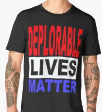 DEPLORABLE LIVES MATTER 1 Men's Premium T-Shirt