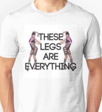 These Legs Are Everything Unisex T-Shirt