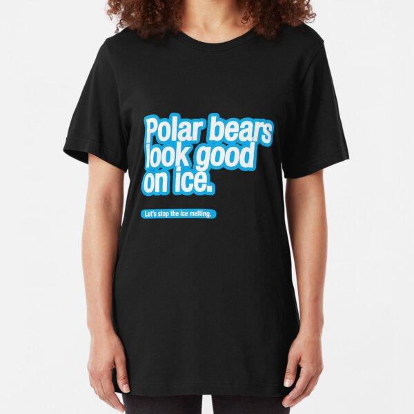 Polar bears look good on ice. Slim Fit T-Shirt