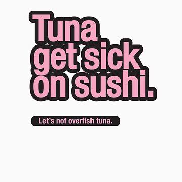 Tuna get sick on sushi by trebordesign