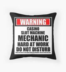 Warning Casino Slot Machine Mechanic Hard At Work Do Not Disturb Throw Pillow
