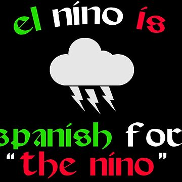 "El Nino Is Spanish For ""The Nino"" - Chris Farley Quote by Mark5ky"