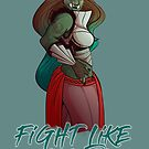 Fight like a Girl : Orc Warrior by eldritchrach