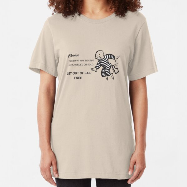 Get out of Jail Free Slim Fit T-Shirt