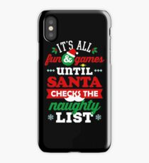 It's All Fun and Games Until Santa Checks Naughty List iPhone Case/Skin