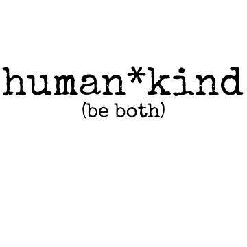 human kind be both by MadEDesigns