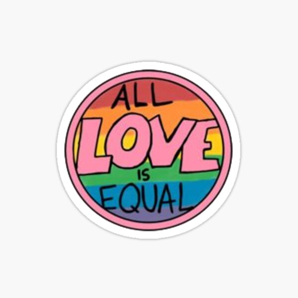 all love is equal Sticker