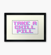 take a chill pill Framed Print