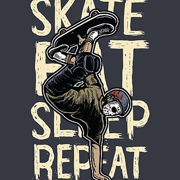 Skate Eat Sleep Repeat by asteriongraphic