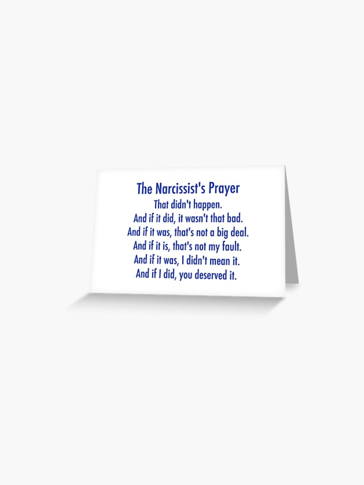 The Narcissist's Prayer | Greeting Card