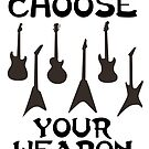 Choose your weapon by Dave Jo