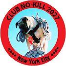 CLUB NO-KILL NEW YORK CITY by CLUBNOKILL2027