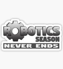 La saison de la robotique ne se termine jamais Sticker
