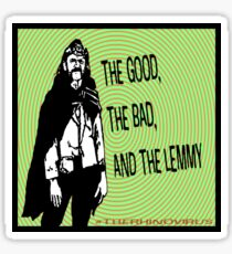The Good, The Bad, and The Lemmy Sticker
