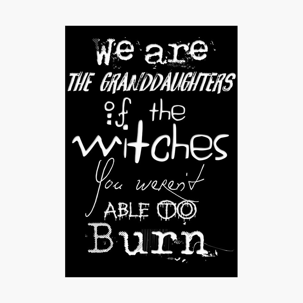 Somos las nietas de las brujas que no pudieron quemar ... Lámina fotográfica