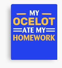 My Ocelot Ate My Homework Canvas Print