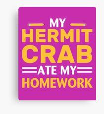 My Hermit Crab Ate My Homework Canvas Print