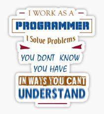 Ich Arbeite als Programmierer und löse Probleme Sticker