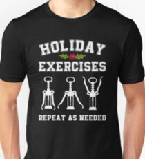 Holiday Exercises Wine Opener Funny Christmas  Unisex T-Shirt