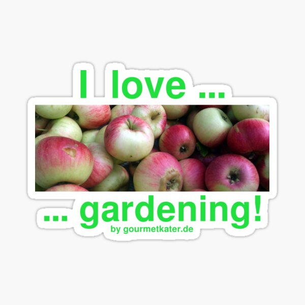 I love gardening - Äpfel Sticker