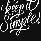 Keep it simple - White version - Calligraphy by premedito