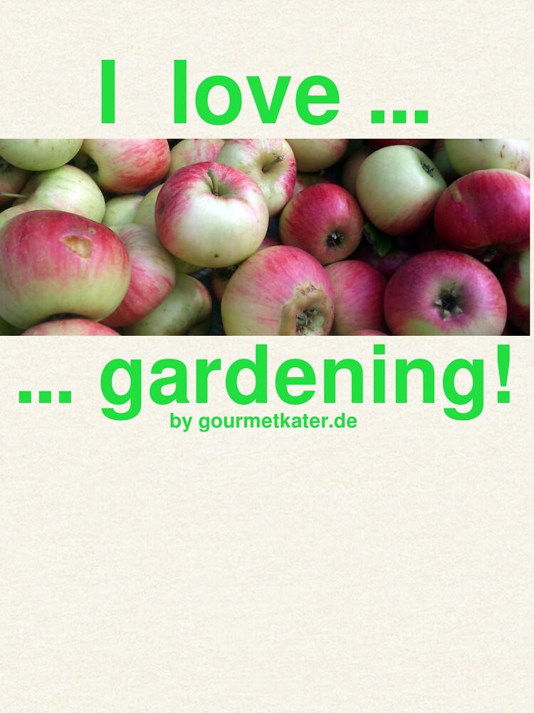 I love gardening - Äpfel von Gourmetkater
