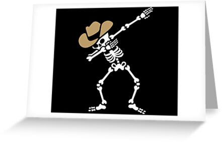 Dab skeleton dabbing cowboy greeting cards by laundryfactory dab skeleton dabbing cowboy by laundryfactory m4hsunfo