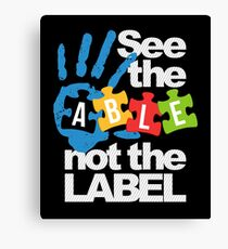 See The Able Not The Label Autism Awareness Canvas Print