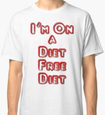 I'm On A Diet Free Diet Classic T-Shirt