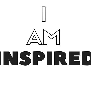 I AM INSPIRED by axtellmusic