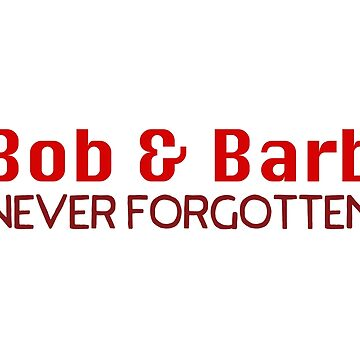 Bob & Barb - Never forgotten by doodle189