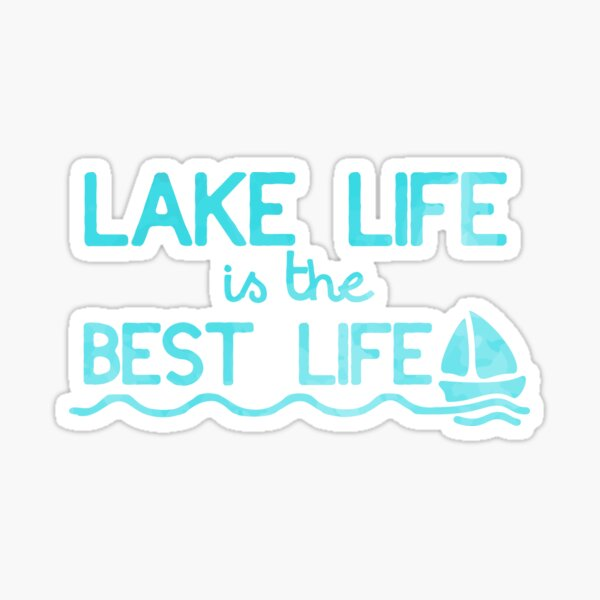 Lake Life is the Best Life Sticker