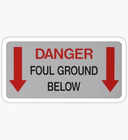 Foul Ground Below Sticker