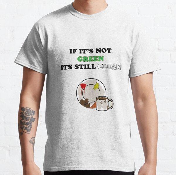 Immer noch sauber Classic T-Shirt