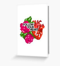 Follow your heart Greeting Card