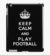 Keep Calm and play football iPad Case/Skin